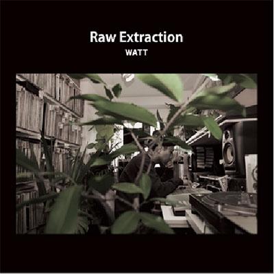 WATT a.k.a. ヨッテルブッテル/RAW EXTRACTION<数量限定盤>[UYKD-005]