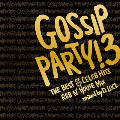 Dj D Lock Gossip Party 3 Quot The Best Of Celeb Hits Quot R Amp B N House Mix Mixed By D Lock Tower