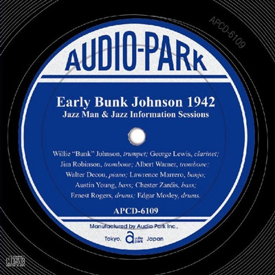 Bunk Johnson/アーリー・バンク・ジョンソン 1942[APCD-6109]