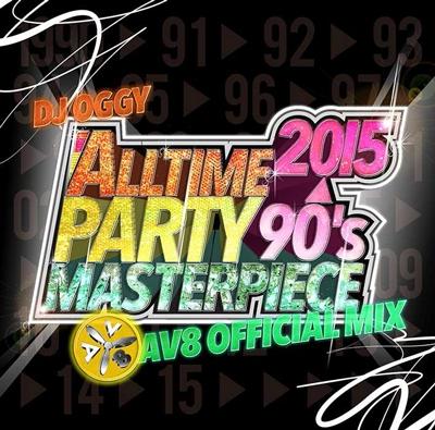DJ OGGY/ALLTIME PARTY MASTERPIECE -90's〜2015- AV8 OFFICIAL MIX[OGYCD-08]