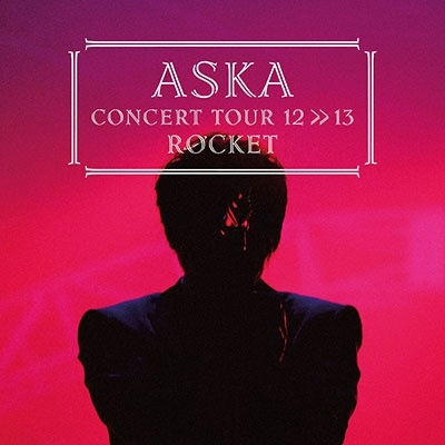 ASKA CONCERT TOUR 12>>13 ROCKET Blu-ray Disc
