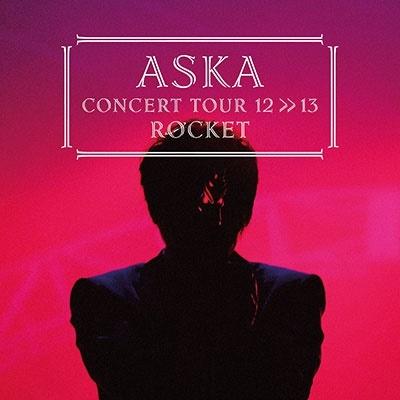 ASKA CONCERT TOUR 12>>13 ROCKET