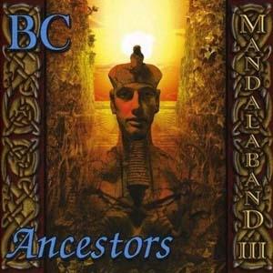 Mandalaband III: B.C.-Ancestors