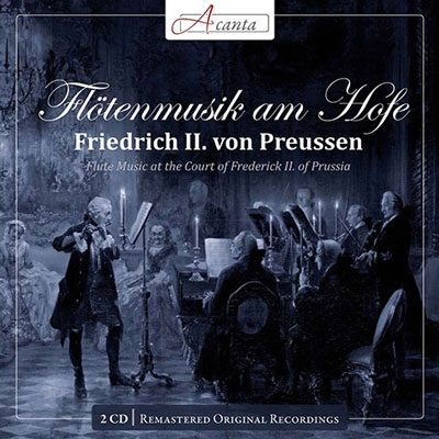 Flotenmusik am Hofe - Friedrich II. von Preussen, J.J.Quantz, C.P.E.Bach, etc