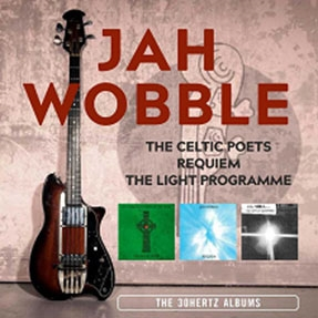 Jah Wobble/The Celtic Poets / Requiem / The Light Programme: The 30 Hertz Albums - 3CD Remastered Edition[30HZCD45T]