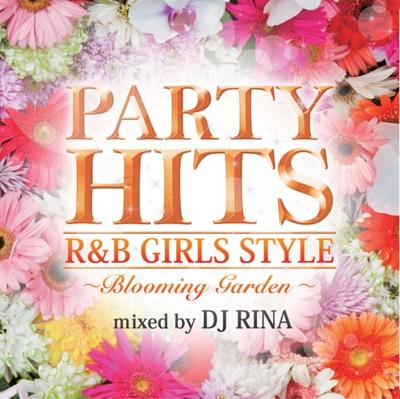DJ RINA/PARTY HITS R&B GIRLS STYLE