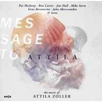 Message To Attila Zoller<完全期間限定生産価格盤>