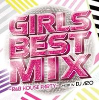 DJ A2O/GIRLS BEST MIX -R&B HOUSE PARTY- Mixed by DJ A2O[FARM-0315]