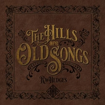 R. W. Hedges/The Hills Are Old Songs[WSD78CD]