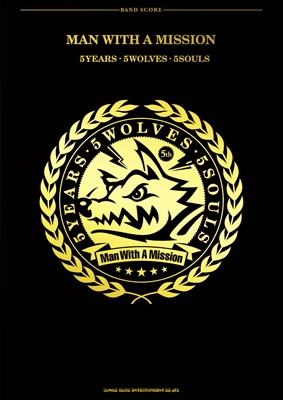MAN WITH A MISSION 「5 Years 5 Wolves 5 Souls」 バンド・スコア Book