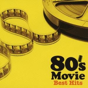 80's ムービー・ベスト・ヒッツ