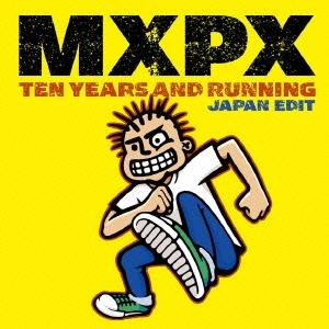 MxPx/ベスト・オブ MXPX~テン・イヤーズ・アンド・ランニング [TOCP-54303]