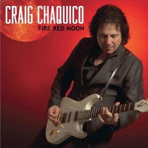 Craig Chaquico/ファイヤー・レッド・ムーン[BSMF-2314]
