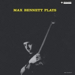 Max Bennett/マックス・ベネット・プレイズ<完全限定生産盤>[CDSOL-6071]