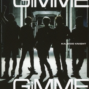 Kaleido Knight/Gimme (Type B)[XQJZ-1023]
