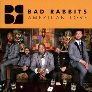 Bad Rabbits/アメリカン・ラブ[PCD-93807]