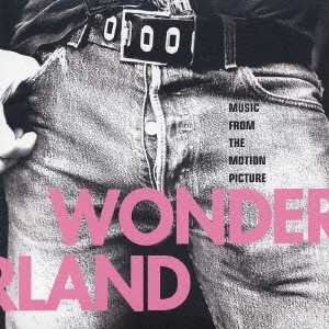 ワンダーランド オリジナル・サウンドトラック
