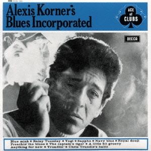 アレクシス・コーナーズ・ブルース・インコーポレイテッド/アレクシス・コーナーズ・ブルース・インコーポレイテッド_TOWER RECORDS ONLINE