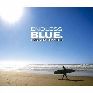 エンドレス・ブルー : サーファーズAORクラシック