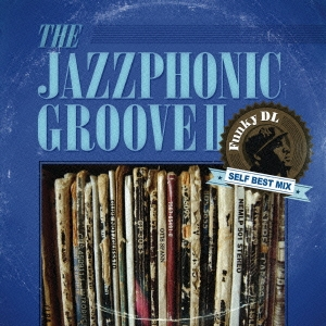 THE JAZZPHONIC GROOVE II Funky DL SELF BEST MIX CD