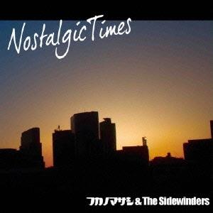 フカノマサシ &THE SIDEWINDERS/Nostalgic Times[DQC-1321]