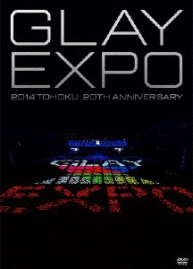 GLAY EXPO 2014 TOHOKU 20th Anniversary 〜Standard Edition〜 DVD