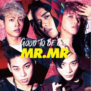 MR. MR/GOOD TO BE BAD<通常盤>[YRCS-90135]