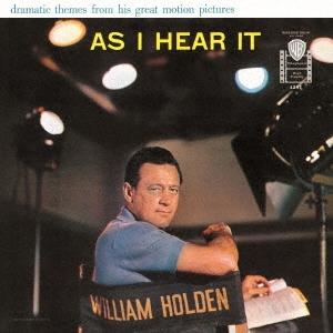 ウィリアム・ホールデン/アズ・アイ・ヒア・イット [WPCR-17581]