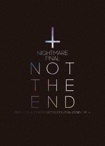 NIGHTMARE (J-Pop)/NIGHTMARE FINAL「NOT THE END」2016.11.23 @ TOKYO METROPOLITAN GYMNASIUM [2Blu-ray Disc+CD]<初回生産限定版>[YIXQ-10395]
