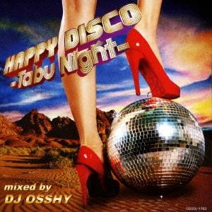DJ OSSHY/ハッピー・ディスコ 〜タブー・ナイト〜[CDSOL-1783]