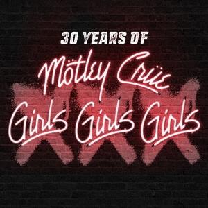 Motley Crue/XXX: 30 Years of Girls, Girls, Girls [CD+DVD]<初回生産限定盤>[GQCS-90404]
