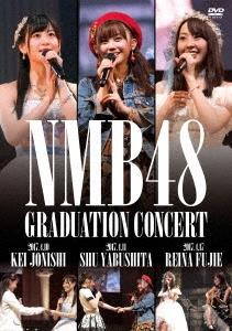 NMB48 GRADUATION CONCERT ~KEI JONISHI / SHU YABUSHITA / REINA FUJIE~ DVD