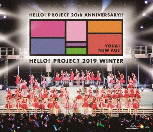 Hello! Project 20th Anniversary!! Hello Project 2019 WINTER ~YOU & I~・~NEW AGE~