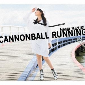 CANNONBALL RUNNING [CD+Blu-ray Disc+スペシャルフォトブック]<初回限定盤> CD