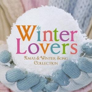 ウィンター・ラヴァーズ ~XMAS & WINTER SONG COLLECTION~