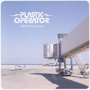 Plastic Operator/ディファレント・プレイシズ[PCD-20011]