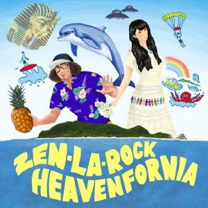 ZEN-LA-ROCK/HEAVEN FORNIA[ANI-018]