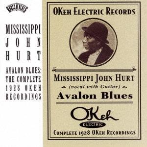 Mississippi John Hurt/アヴァロン・ブルース:コンプリート 1928 Okeh レコーディングス<期間生産限定スペシャルプライス盤>[SICP-5378]
