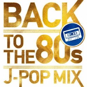 BACK TO THE 80s -J-POP MIX-[SSAZ-020]