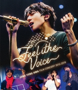 """JUNG YONG HWA : FILM CONCERT 2015-2018 """"Feel The Voice"""" Blu-ray Disc"""