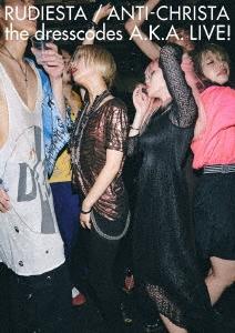 ドレスコーズ/ルーディエスタ/アンチクライスタ the dresscodes A.K.A. LIVE![KIBM-805]