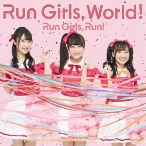 Run Girls, World! CD