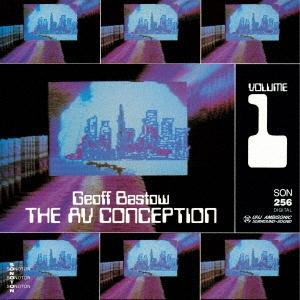 Geoff Bastow/ジ・AV・コンセプション・ボリューム1<初回限定生産盤>[PCD-24942]