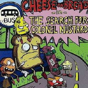 Cheese On Bread/-in- The Search For Colonel Mustard [XQFN-1048]