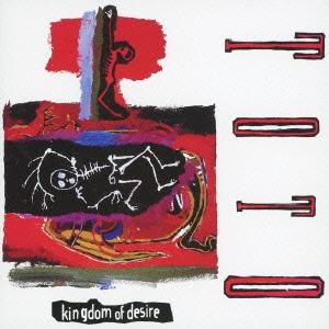 キングダム・オヴ・デザイア~欲望の王国~<完全生産限定盤>