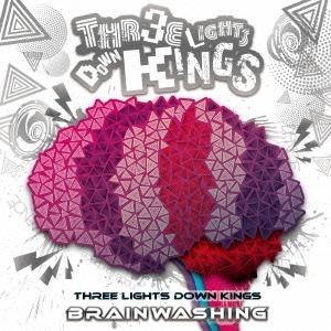 THREE LIGHTS DOWN KINGS/BRAIN WASHING[DOLR-002]