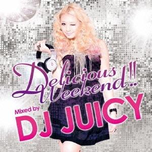 DJ JUICY/Delicious Weekend Mixed by DJ JUICY[FATD-0001]