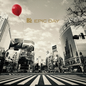 B'z/EPIC DAY [CD+オリジナルライブグッズ] [BMCV-8046]