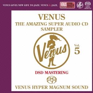 ヴィーナス・アメイジングSACD スーパー・サンプラー Vol.5 SACD
