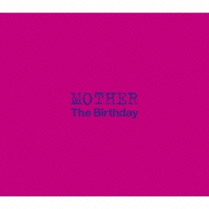 The Birthday/MOTHER<通常盤>[UMCK-5573]